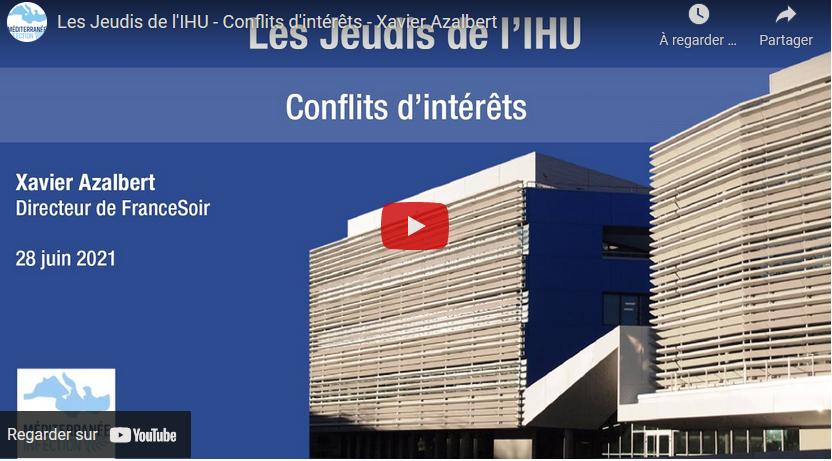 Intervention de Xavier Azalbert à l'IHU Marseille le 28 juin 2021