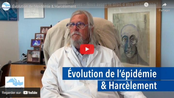 """""""Évolution de l'épidémie & Harcèlement"""" Transcription des propos du Pr Raoult – vidéo YouTube du 28/7/2021"""